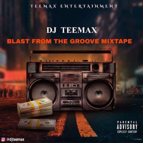 DJ Teemax - Blast From The Groove Mixtape