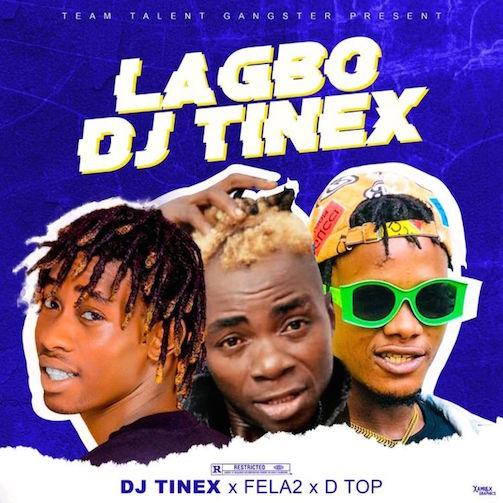 DJ Tinex - Lagbo DJ Tinex Ft. Fela2 & DTop