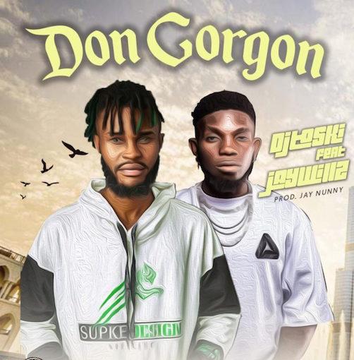 DJ Toski Ft. Jaywillz - Don Gorgon
