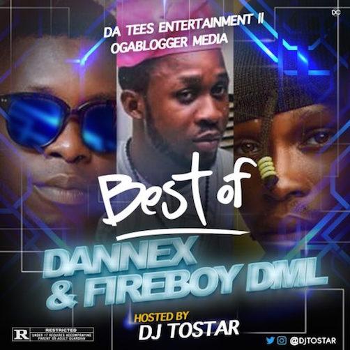DJ Tostar - Best of Dannex & FireBoy DML Mix