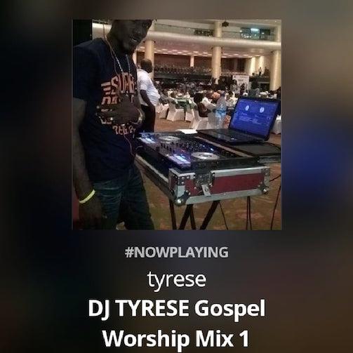 DJ Tyrese - Gospel Worship Mix Vol. 1