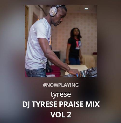 DJ Tyrese - Praise Mix Vol. 2