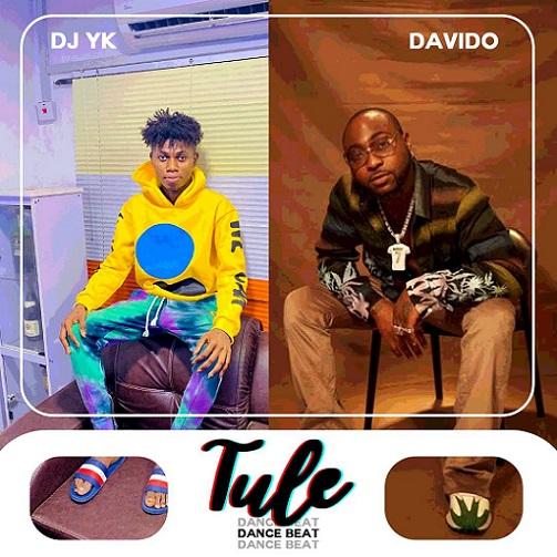 DJ YK - Tule Dance Beat Ft. Davido