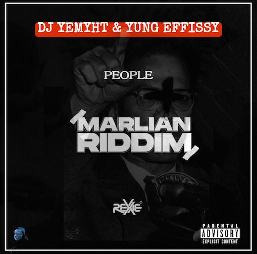 DJ Yemyht - People (Marlian Riddim) Ft. Yung Effissy