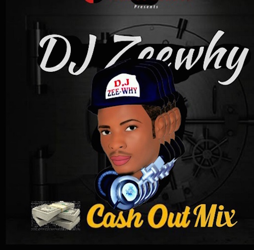 DJ Zeewhy - Cash Out Mix