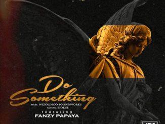 Deejay J Masta - Do Something Ft. Fanzy Papaya