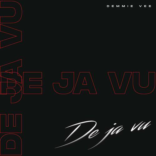 Demmie Vee - Dejavu
