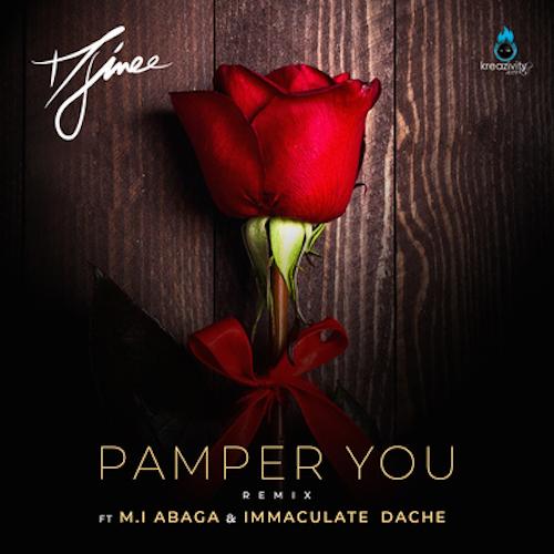 Djinee - Pamper You (Remix) Ft. M.I Abaga & Immaculate Dache