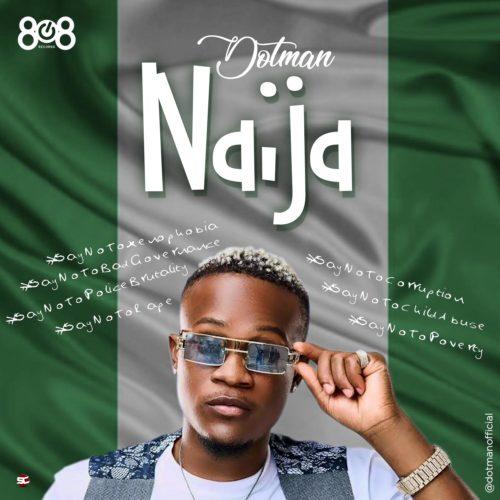 Dotman - Naija (#SayNoToXenophobia)