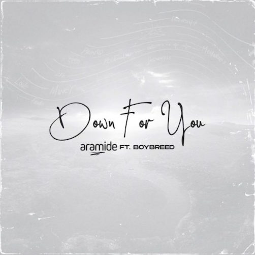 Aramide - Down For You Ft. Boybreed