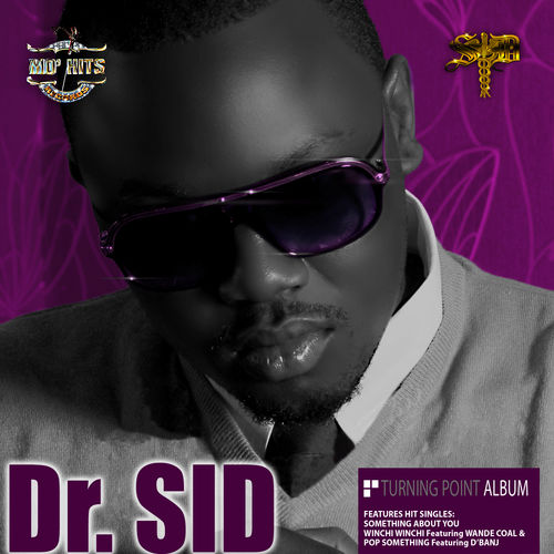[Throwback] Dr Sid - Pop Something Ft. D'Banj