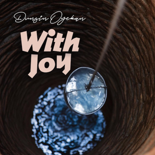 Dunsin Oyekan - With Joy