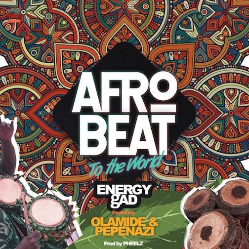 https://www.flexymusic.ng/wp-content/uploads/Energy-Gad-Afrobeat-To-The-World-artwork.jpg