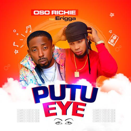 Erigga Ft. Oso Richie - Putu Eye