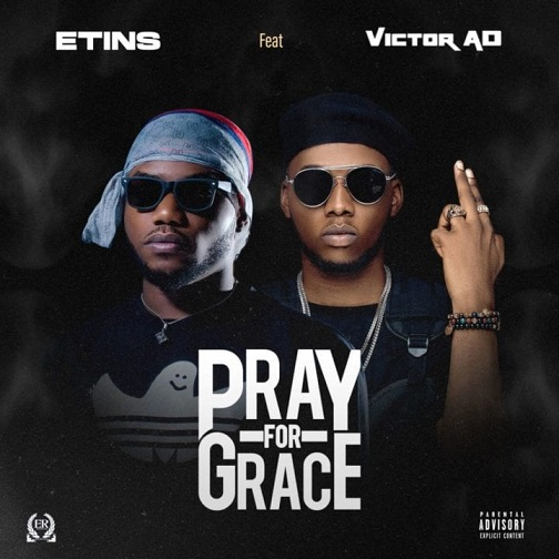 Etins Ft. Victor AD & Fiokee -Pray For Grace