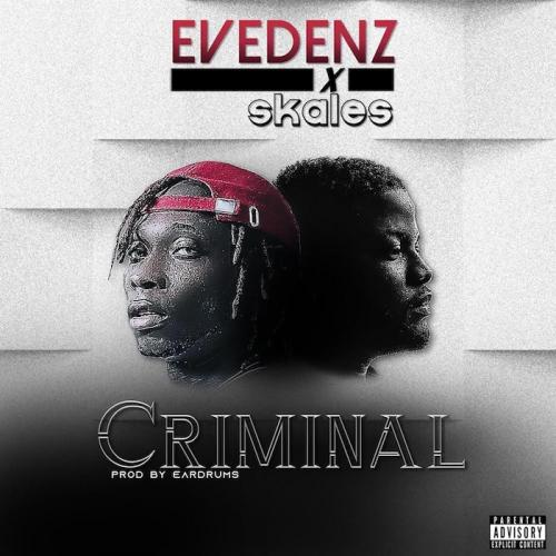 Evedenz Ft. Skales - Criminal