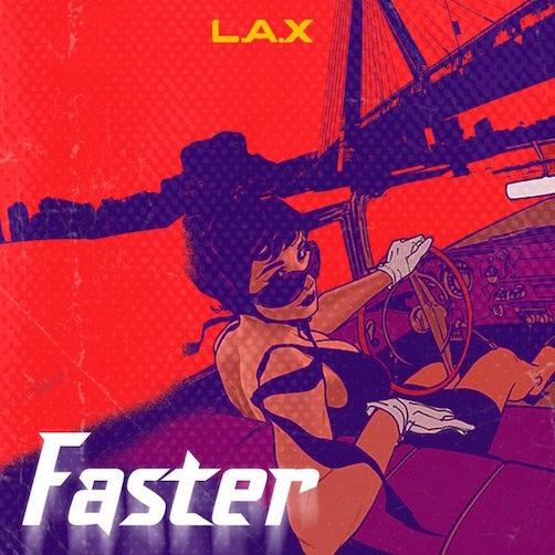 L.A.X - Faster