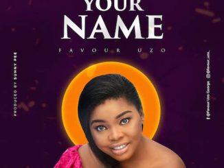 Favour Uzo - Your Name Lyrics