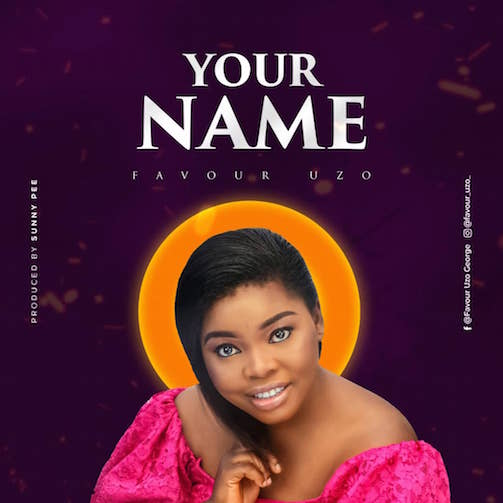 Favour Uzo - Your Name