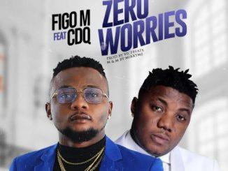 Figo M - Zero Worries Ft. CDQ