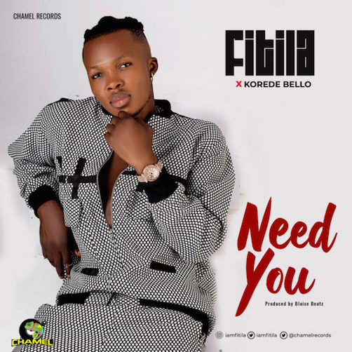 Fitila - Need You Ft. Korede Bello