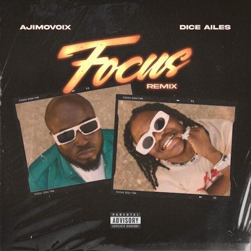 Video: Ajimovoix - Focus (Remix) Ft. Dice Ailes