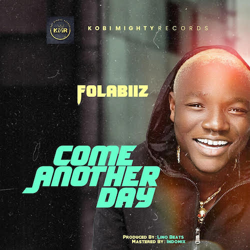 Folabiiz - Come Another Day