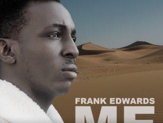 https://www.flexymusic.ng/wp-content/uploads/Frank-Edwards-ME-download-mp3.jpg