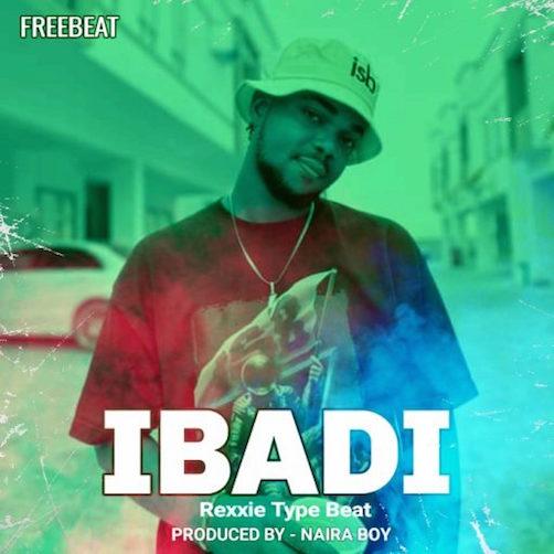Naira Boy - Ibadi (Rexxie Type Beat)