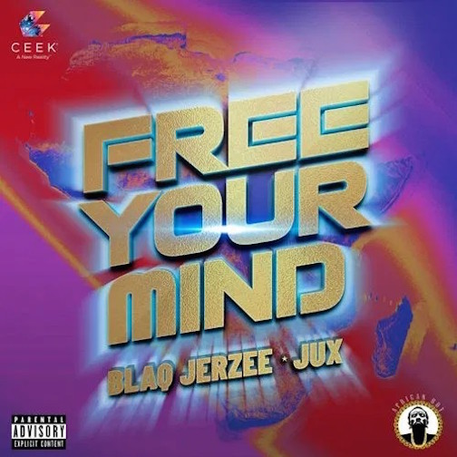 Blaq Jerzee - Free Your Mind Ft. Jux