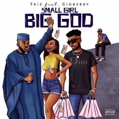 Friz - Small Girl Big God Ft. Gidberry
