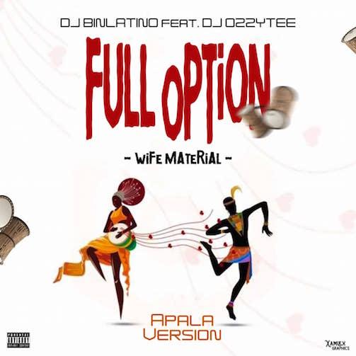 DJ Binlatino - Full Option House Wife Material Apala Version Ft. DJ Ozzytee & Emmyblaq