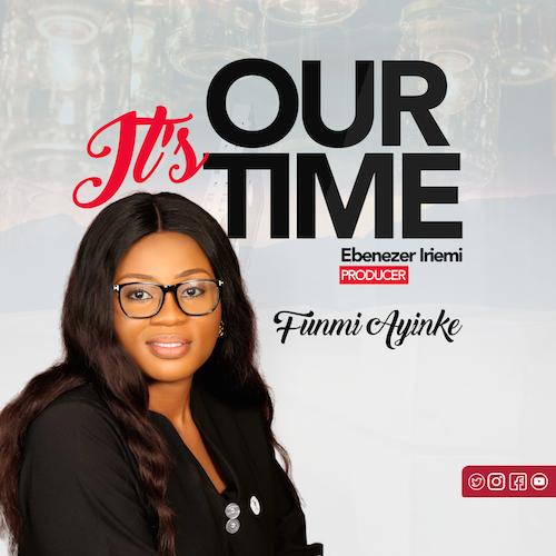 Funmi Ayinke - It's Our Time
