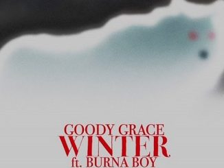 Goody Grace Ft. Burna Boy - Winter