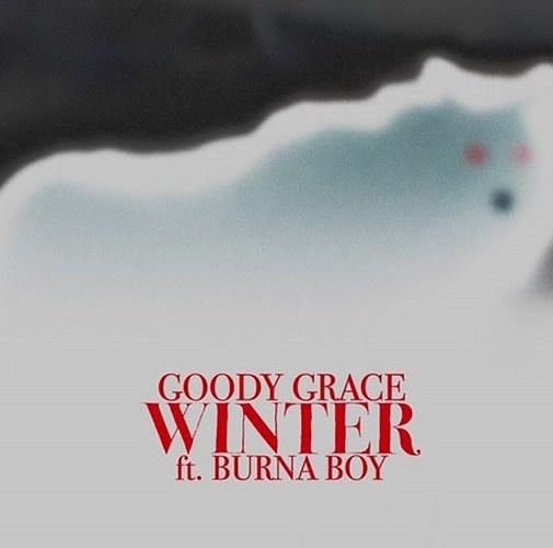 Goody Grace Ft. Burna Boy - Winter