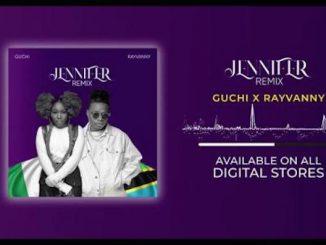 Video: Guchi - Jennifer (Remix) Ft. Rayvanny