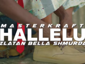 Masterkraft - Hallelu Video Ft. Zlatan & Bella Shmurda