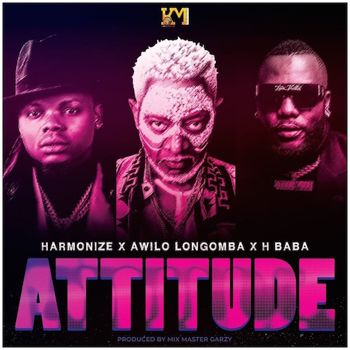 Harmonize - Attitude Ft. Awilo Longomba x H Baba