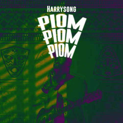Harrysong - Piom Piom Piom Lyrics