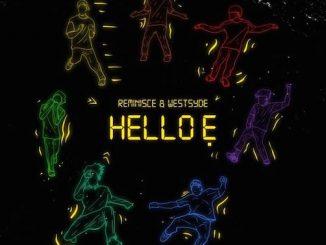 Reminisce - Hello E Ft. Westsyde