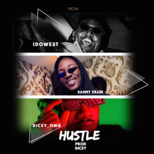 Dicey - Hustle Ft. Idowest & Dammy Krane