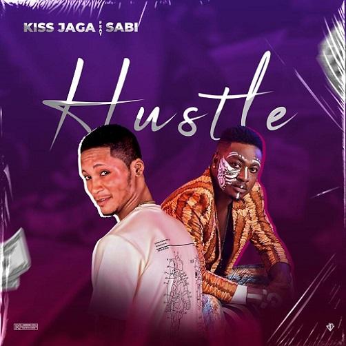 Kiss Jaga - Hustle Ft. Sabi