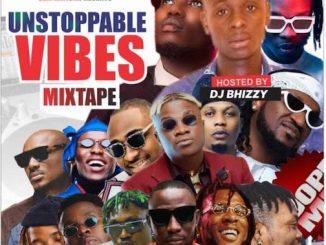 DJ Bhizzy - Unstoppable Vibes Mix (Season 2)
