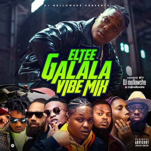 DJ Mellowshe - Eltee Galala Vibe Mix