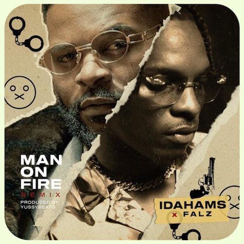 Idahams - Man On Fire (Remix) Ft. Falz