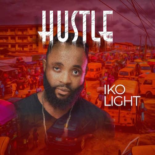 Iko Light - Hustle