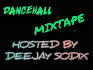 DJ Sodix - Hot Naija Dancehall Mix