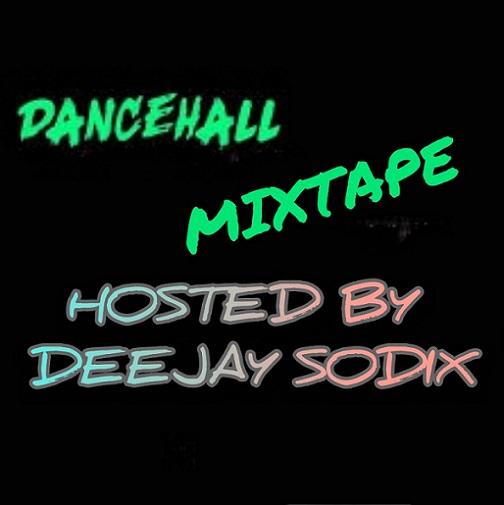 DJ Sodix - Hot Naija Dancehall Mix
