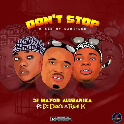 DJ Mayor - Don't Stop Ft. St Dee's X Real K