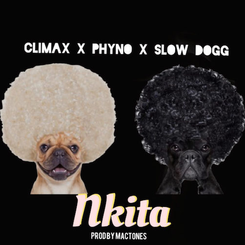 Climax - Nikita Ft. Phyno x Slowdog